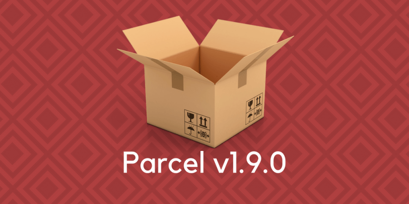Awesome features included in new Parcel v1.9.0 huge release