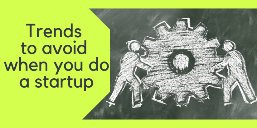 Trends to avoid when you do a startup. Syndicode news.