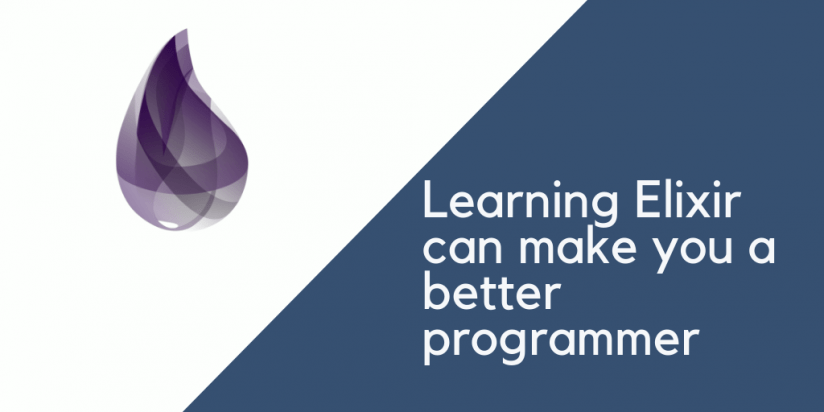 Learning Elixir can make you a better programmer