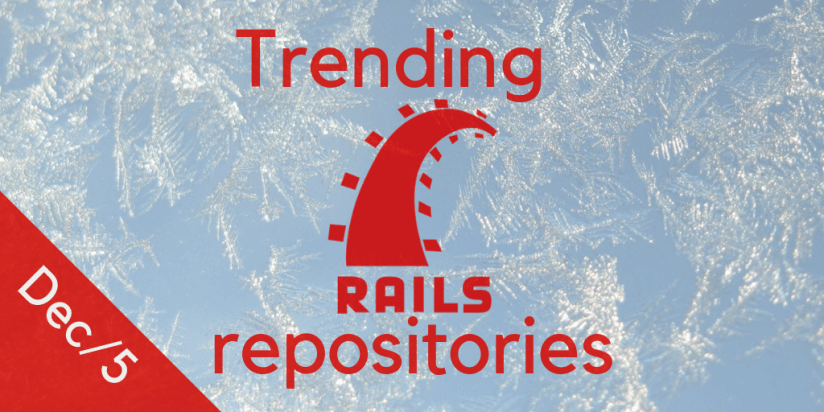 Monthly trending Ruby on Rails repositories. December, 5. Syndicode Rails digest