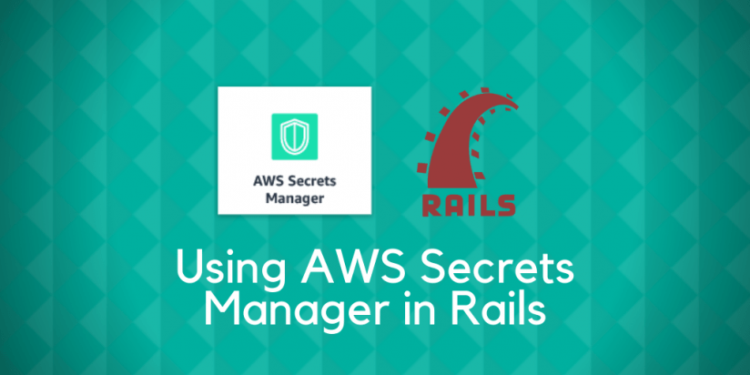 Using AWS Secrets Manager in Rails. Syndicode news