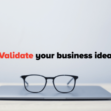 Why you should validate your business idea?